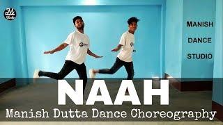 Naah - Harrdy Sandhu Feat. Nora Fatehi | Dance Choreography | Manish Dutta