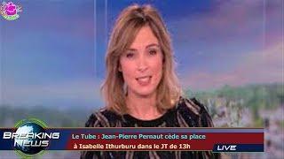 Le Tube : Jean-Pierre Pernaut cède sa place  à Isabelle Ithurburu dans le JT de 13h