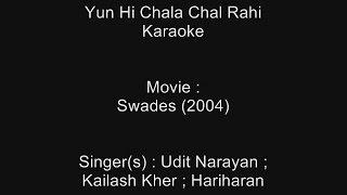 Yun Hi Chala Chal Rahi - Karaoke - Swades (2004) - Udit Narayan, Kailash Kher, Hariharan