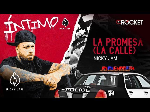 15. La Promesa (La Calle) - Nicky Jam | Video Letra