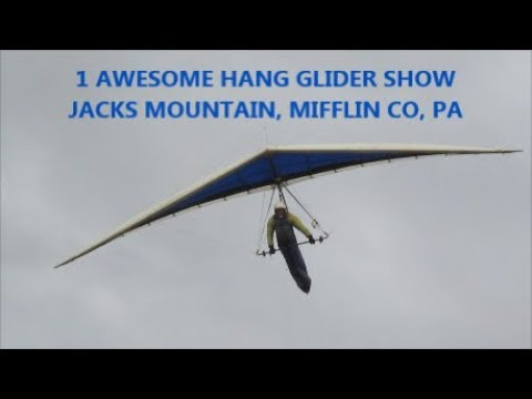 2017 JACKS MOUNTAIN HANG GLIDING   1 AWESOME SHOW   LAST PARTICIPANT
