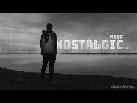 Nostalgic Mood Vol. 2 | Tamil Melodies | Tamil Mp3 | feel good songs |