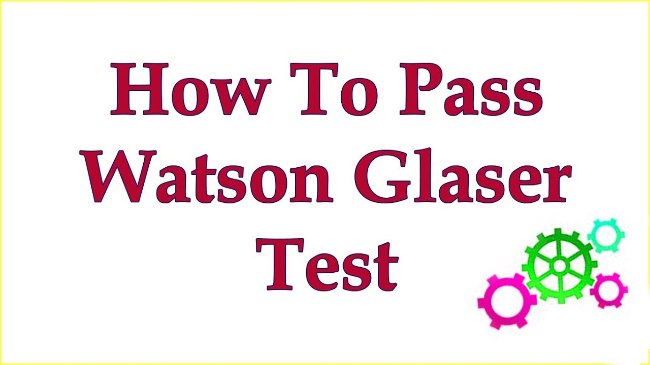 Watson Glaser Test Tips - How To Pass Watson Glaser Test