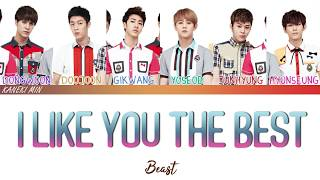 BEAST 비스트 - I Like You The Best (니가 제일 좋아) (COLOR CODED LYRICS HAN/ROM/ENG)