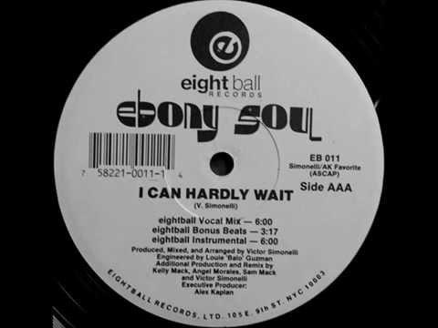 Ebony Soul - I Can Hardly Wait (Eightball Vocal Mix)