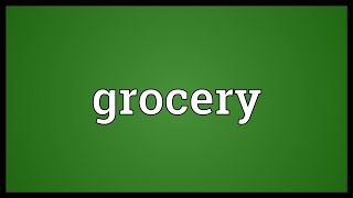 Grocery Meaning
