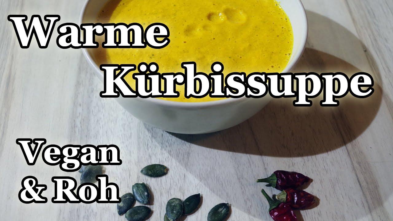 Vegan + Rohkost: Warme pikante Kürbissuppe - ideal zur kalten Jahreszeit