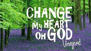 Change My Heart oh God - Hillsong (With Lyrics)
