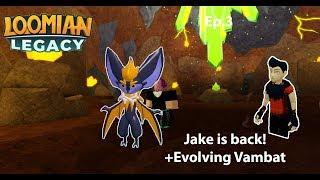 Roblox Loomian Legacy Jake is back! + Evolving Vambat! (Ep.3)