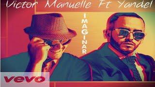 Imaginar-Victor Manuelle Ft Yandel (Audio Video Oficial) (LETRA)