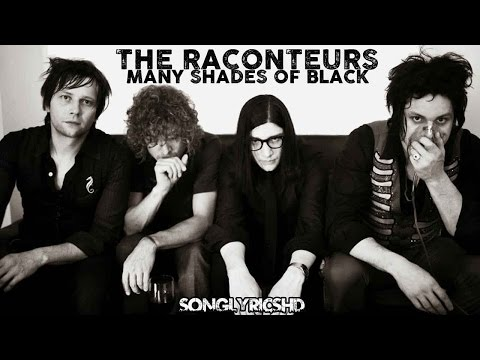The Raconteurs - Many Shades Of Black (Lyrics) By SongLyricsHD