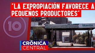 """""""La expropiación de Vicentin favorece a pequeños y medianos productores"""""""
