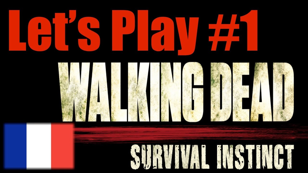 ► Let's Play #1 fr !  The Walking Dead : Survival Instinct ! Part 1 Episode 1 [FRANCAIS]