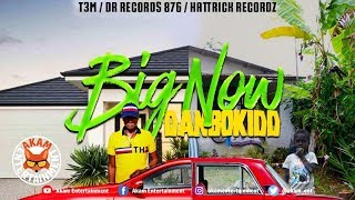 Danbokidd - Big Now [Badbreed Sitt'n Riddim] July 2019