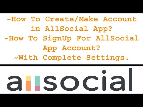 How To Create/Make AllSocial App Account With Full Settings | SignUp For AllSocial App