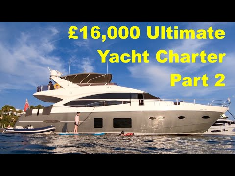 £16,000 Ultimate Yacht Charter Part 2
