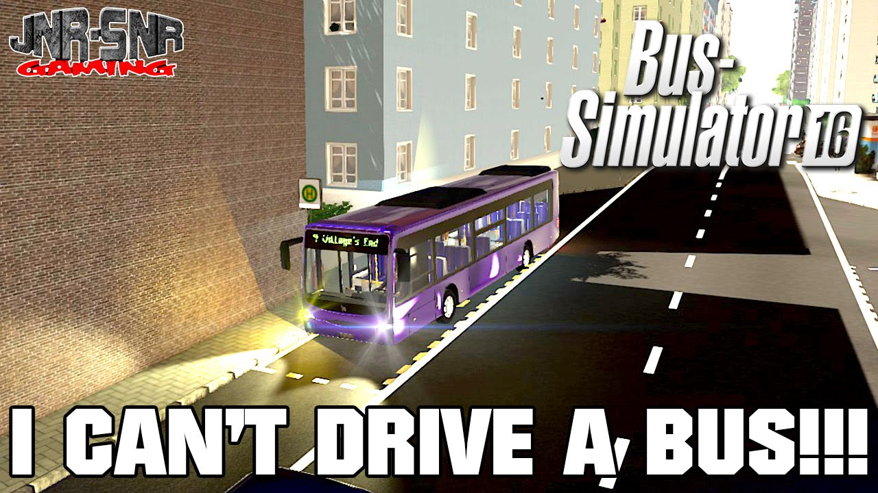BUS SIMULATOR 16 | I can't drive a bus! | BUS SIMULATOR 2016