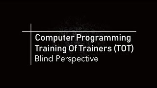 Computer Programming Training of Trainer Blind Perspective - Mitra Netra