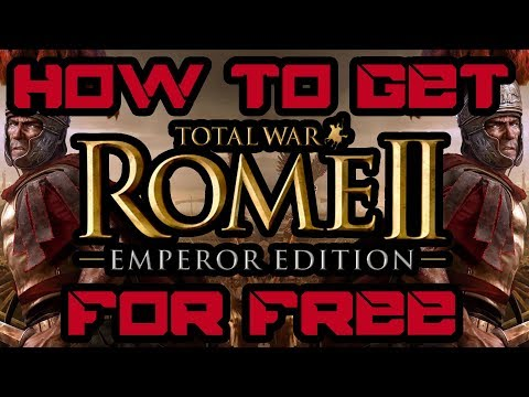 How To Get Total War: Rome 2 For Free | Emperor Edition | 2019 | PC