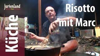 Kochen am Lagerfeuer - Risotto - Jurtenland
