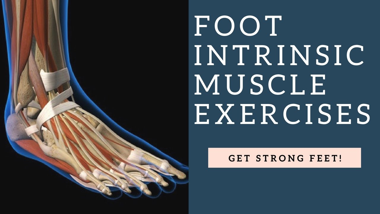 Best Foot Intrinsic Muscle Strengthening Exercises To Get Strong