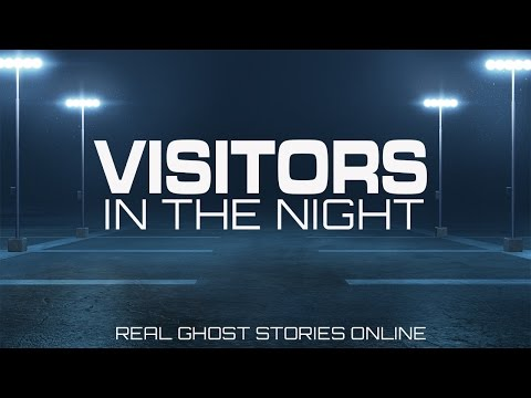 Visitors In The Night | Ghost Stories, Paranormal, Supernatural, Hauntings, Horror