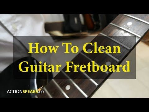 How To Clean A Guitar Fretboard - Tips For Cleaning Guitar Fretboards