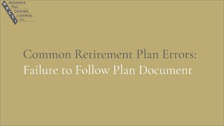 Common Retirement Plan Errors: Failure to Follow Plan Document