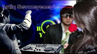 Artiq Sevmeyeceyim Remix (ryh66)