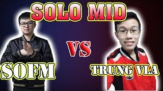 Trung Vladimir vs Sofm - Kèo Solo mid 1vs1