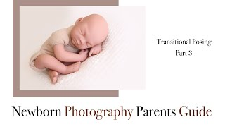 Newborn Photography Transitional Posing, Pose 3 Transition to the side