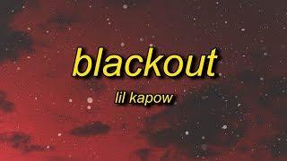 Lil Kapow - BLACKOUT (Lyrics)   gang gang gang gang