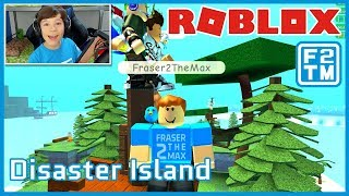 Roblox Disaster Island | Fraser2TheMax | Roblox Kid Gamer