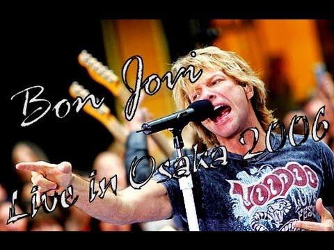 Bon Jovi - Live in Osaka 2006 (2nd Night) [FULL]
