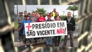 VT - Construção de Presídio Feminino em São Vicente