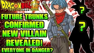 Dragon Ball Super - GROUNDBREAKING NEWS!! NEW Villain Hinted + Future Trunks Returns!