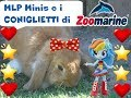 MLP Eg MINIS Episodio dai Pappagalli e Coniglietti di Zoomarine - By Lara, Lele e Babou
