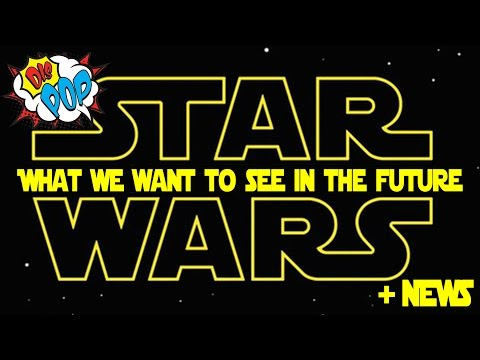 STAR WARS: News + What We Want to See from the Universe in the Future | DIS POP | 03/31/17