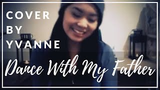 Dance With My Father (Cover by Yvanne)