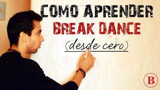 Cómo Aprender Break Dance Desde Cero