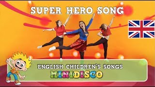 Childrens Songs  Dance  Video  SUPER HERO SONG  Mini Disco