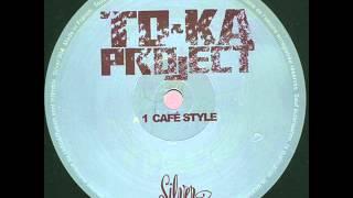 To-Ka Project  -  Café Style