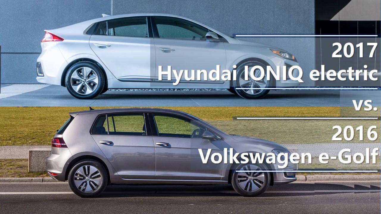 2017 Hyundai Ioniq Electric Vs 2016 Volkswagen E Golf Comparison