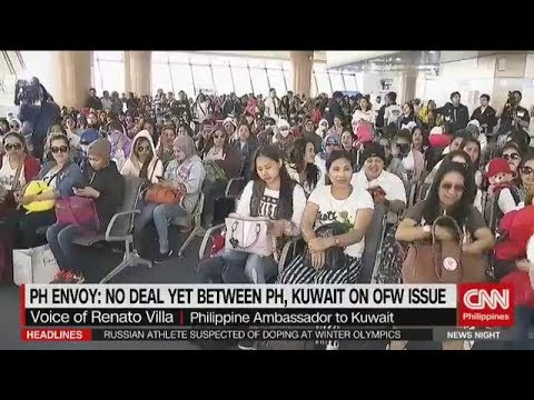 LATEST UPDATE NO DEAL YET BETWEEN  PH, KUWAIT ON OFW ISSUE FEB 21 2018