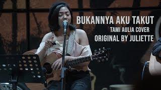 Download Bukannya Aku Takut Tami Aulia Live Acoustic Cover #Juliette
