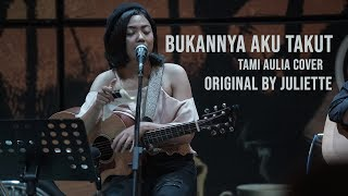 Bukannya Aku Takut Tami Aulia Live Acoustic Cover #Juliette
