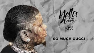 "Yella Beezy - ""So Much Gucci"" ( Audio)"