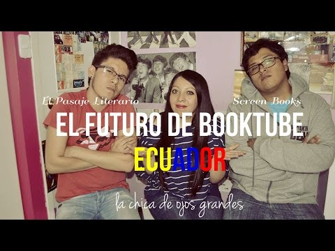 El Futuro de Booktube Ecuador (ft. El Pasaje Literario y Screen Books) | Mabe Alban