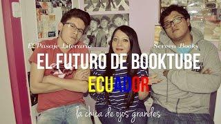 El Futuro de Booktube Ecuador (ft. El Pasaje Literario y Screen Books) | Mabe Alban