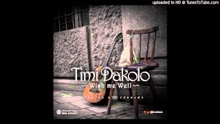 TIMI DAKOLO - WISH ME WELL PRODUCED BY COBHAMS ASUQUO
